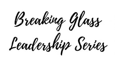 Breaking Glass Leadership Series
